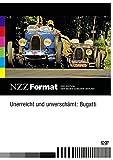 NZZ Format: Unerreicht und unverschämt - Bugatti