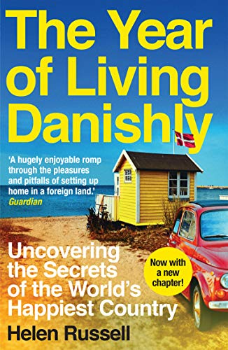 A Year of Living Danishly — Helen Russell