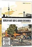 Berlin mit der S-Bahn erfahren - Quer durch die Stadt