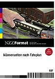 NZZ Format: Männerwelten nach Fahrplan
