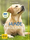 Dr. Ronald Lindner: Was Hunde wirklich wollen [Kindle Edition]