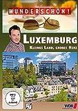 Wunderschön! - Luxemburg: Kleines Land, großes Herz