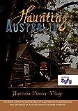 Haunting Australia: Australia Pioneer Village