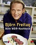 Björn Freitag: Mein WDR-Kochbuch [Kindle-Edition]