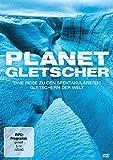 Eine Reise zu den spektakulärsten Gletschern der Welt