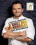 Grill den Henssler - Das Kochbuch: Über 70 unschlagbare Siegerrezept [Kindle-Edition]
