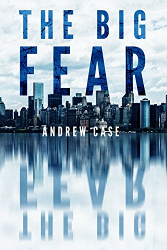 The Big Fear — Andrew Case