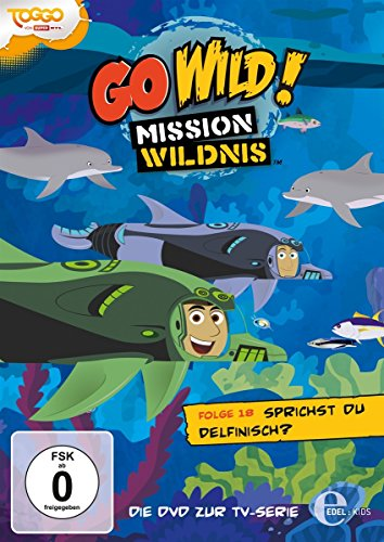 Go Wild! - Mission Wildnis, Vol.18: Sprichst du Delfinisch?