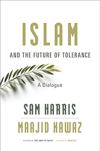 Islam and the Future of Tolerance: A Dialogue Kindle Edition — Sam Harris & Maajid Nawaz