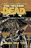 The Walking Dead, Band 24: Leben und Tod [Kindle-Edition]