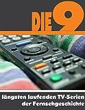 Die 9 am längsten laufenden TV-Serien der Fernsehgeschichte [Kindle Edition]