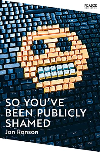 So You've Been Publically Shamed — Jon Ronson