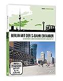 Berlin mit der S-Bahn erfahren - Geschichte und Geschichten entlang der S1