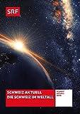 Schweiz aktuell - Die Schweiz im Weltall