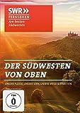 Der Südwesten von oben - Unsere Flüsse - Unsere Seen - Unsere Wege & Straßen
