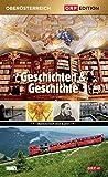 Edition Oberösterreich: Geschichten & Geschichte