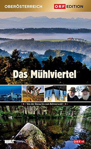 Edition Oberösterreich: Das Mühlviertel