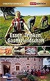 Edition Oberösterreich: Essen, Trinken, Gastfreundschaft
