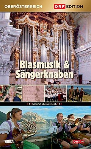 Edition Oberösterreich: Blasmusik & Sängerknaben