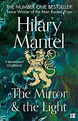The Mirror and the Light — Hilary Mantel