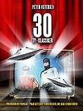 30 TV-Klassiker - Von obskur bis populär: Phantastische Fernsehserien, die man kennen muss! [E-Book] [Kindle-Edition]