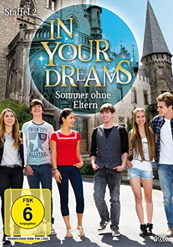 In Your Dreams Staffel 2: Sommer ohne Eltern (3 DVDs)