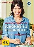 ARD-Buffet: Meine besten Rezepte für Schönheit und Gesundheit [Kindle-Edition]