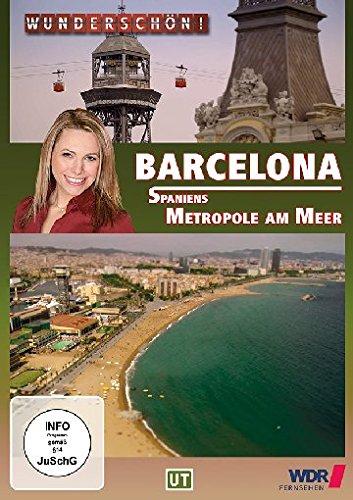 Wunderschön! - Barcelona: Spaniens Metropole am Meer