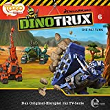 Dinotrux - Original-Hörspiel zur TV-Serie, Vol. 6: Die Rettung
