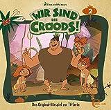 Wir sind die Croods! - Hörspiel, Vol. 2: Die neuen Nachbarn