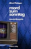 Mord zum Sonntag: tatortphilosphie [Kindle-Edition]