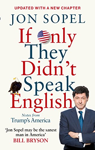 If Only They Didn't Speak English: Notes From Trump's America — Jon Sopel