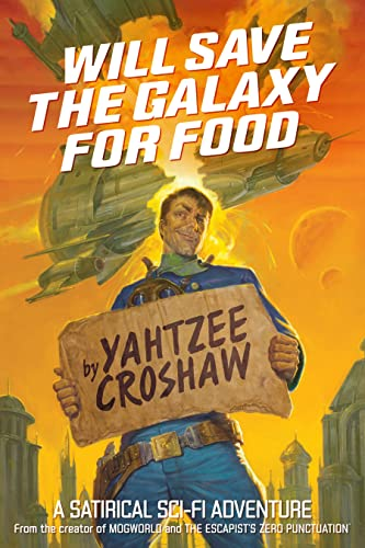 Will Save the Galaxy for Food — Yahtzee Croshaw