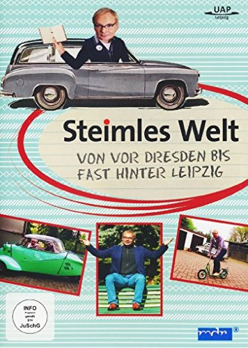 Steimles Welt Von vor Dresden bis fast hinter Leipzig