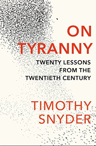 On Tyranny: Twenty Lessons from the Twentieth Century — Timothy Synder