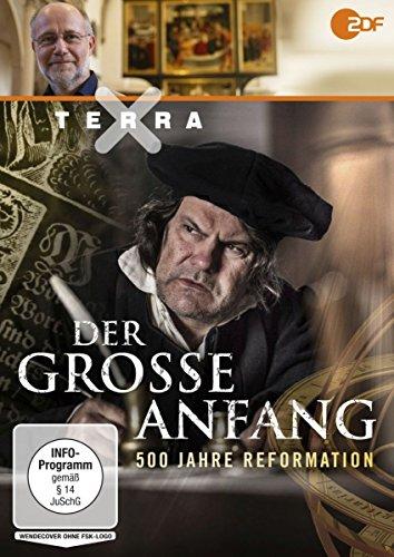 Terra X Der große Anfang: 500 Jahre Reformation