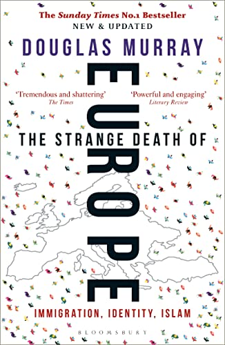 The Strange Death of Europe: Immigration, Identity, Islam — Douglas Murray