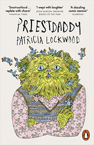 Priestdaddy: A Memoir — Patricia Lockwood