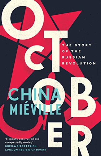 October: The Story of the Russian Revolution — China Mieville