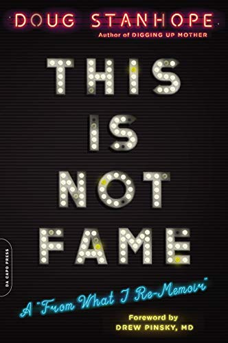 "This Is Not Fame: A ""From What I Re-Memoir"" — Doug Stanhope"