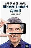 Nächste Ausfahrt Zukunft: Geschichten aus einer Welt im Wandel [Kindle-Edition]