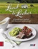 Land & lecker: 18 Landfrauen kochen mit Herz und Leidenschaft [Kindle-Edition]