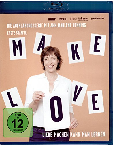 Make Love - Liebe machen kann man lernen:
