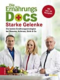 Starke Gelenke - Die besten Ernährungsstrategien bei Rheuma, Arthrose, Gicht & Co. [Kindle-Edition]