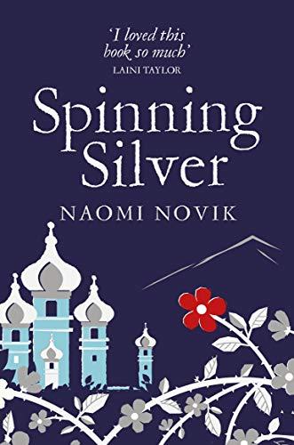 Spinning Silver — Naomi Novik