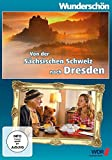Wunderschön! - Die Sächsische Schweiz nach Dresden - Entlang des Elberadweges