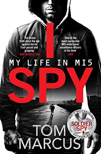I Spy: My Life in MI5 — Tom Marcus