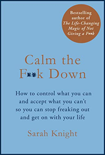 Calm the F**k Down — Sarah Knight