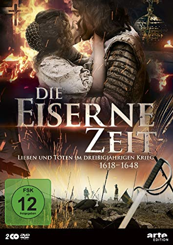 Die eiserne Zeit - Leben und Sterben im Dreißigjährigen Krieg (1618-1648) (2 DVDs) 1618-1648 (2 DVDs)