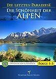 Die letzten Paradiese: Die Schönheit der Alpen (3 DVDs)